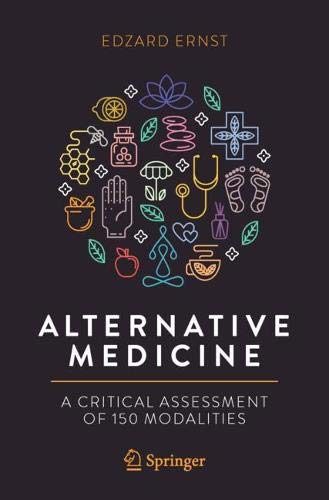 Alternative Medicine  A Critical Assessment Of 150 Modalities