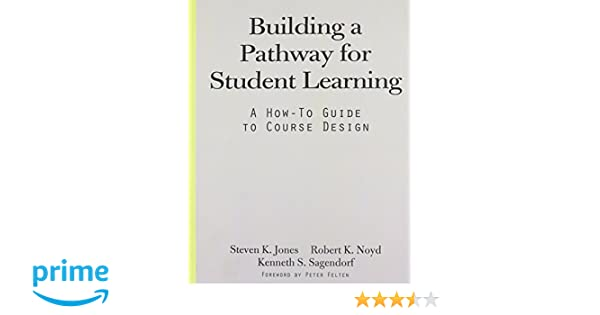 Building a Pathway to Student Learning: A How-To Guide to Course ...