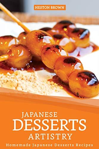 Japanese Desserts Artistry: Homemade Japanese Desserts Recipes