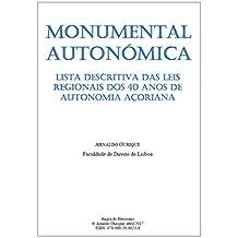 Monumental Autonómica: Lista descritiva das leis regionais dos 40 anos de Autonomia Açoriana (Portuguese Edition)