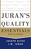 Juran's Quality Essentials: For Leaders (Mechanical Engineering)