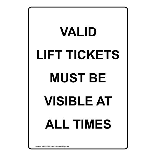 - ComplianceSigns Vertical Vinyl Valid Lift Tickets Must Be Visible At All Times Labels, 5 x 3.50 in. with English Text, White, pack of 4
