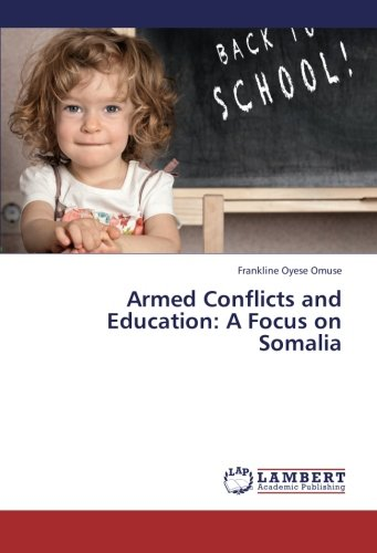 Read Online Armed Conflicts and Education: A Focus on Somalia PDF