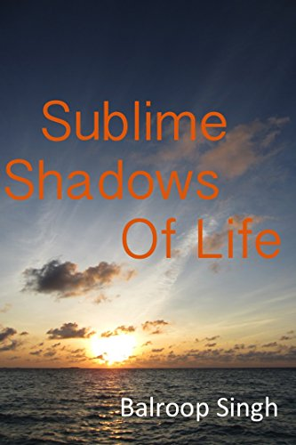 Sublime Shadows Of Life by [SINGH, BALROOP]