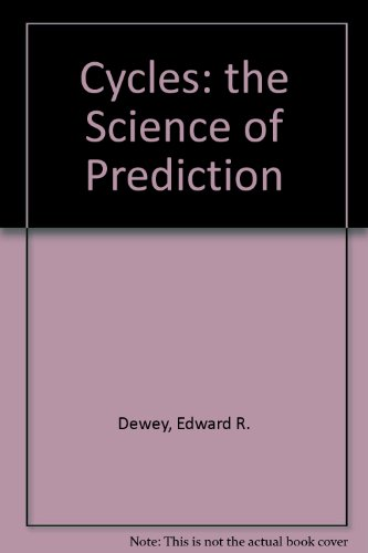 Cycles, the Science of Prediction