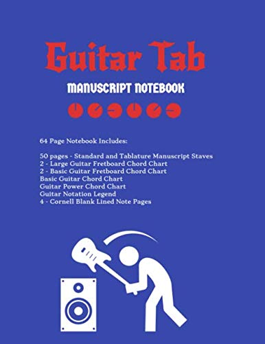 (Guitar Tab Notebook: Standard & Tablature Staves w/ Basic Chord Charts, Power Chord Charts, Guitar Fretboard Chord Charts, Guitar Notation Legend with Cornell blank lined note pages - music journal)