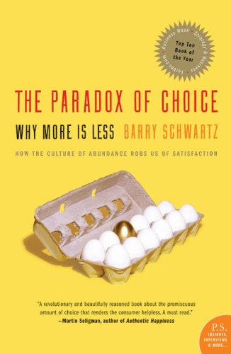 The Paradox of Choice: Why More Is Less, Revised Edition cover