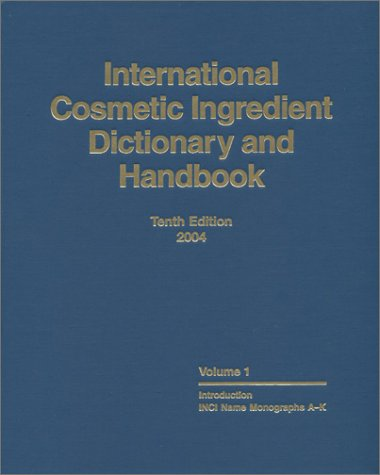 International Cosmetic Ingredient Dictionary and Handbook, 10th Edition (Ctfa International Cosmetic Ingredient Dictionary And Handbook)