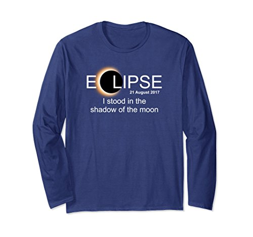 Unisex Total Eclipse 2017 I Stood in the Shadow of the Moon Medium Navy Solar Eclipse Shadow
