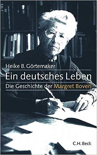 Ein Deutsches Leben Die Geschichte Der Margret Boveri 1900 1975 Amazon De Gortemaker Heike B Bucher