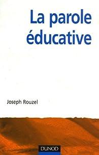 La parole éducative par Joseph Rouzel
