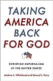 Taking America Back for God: Christian Nationalism
