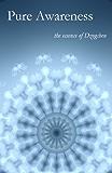 Pure Awareness: A Dzogchen Anthology