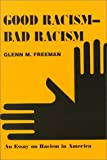 Good Racism - Bad Racism, Glenn M. Freeman, 0533127483