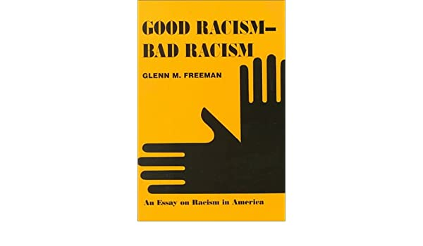 Report Essay Topics Good Racismbad Racism An Essay On Racism In America Glenn M Freeman   Amazoncom Books Punctuation Essay also Thesis Statement For Process Essay Good Racismbad Racism An Essay On Racism In America Glenn M  Essay Of The Great Depression