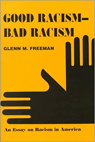 good racism bad racism an essay on racism in america glenn m  good racism bad racism an essay on racism in america glenn m man 9780533127481 amazon com books