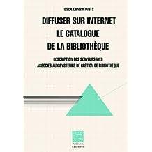 Diffuser sur Internet le catalogue de la bibliothèque : Description des serveurs Web associés aux systèmes des gestion de bibliothèque