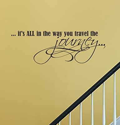 It's all in the way you travel the journey Vinyl Wall Decals Quotes Sayings Words Art Decor Lettering Vinyl Wall Art Inspirational Uplifting