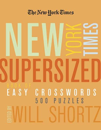 The New York Times Supersized Book of Easy Crosswords (500 Puzzles) pdf epub