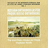 The Feasts Of The Orthodox Liturgical Year, Vol. 3 - Russian Orthodox Easter / Novik, Ural Choir