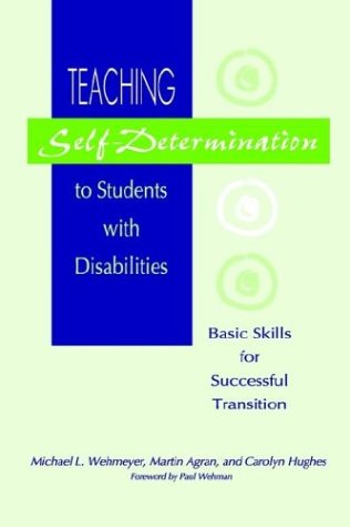Teaching Self-Determination to Students With Disabilities: Basic Skills for Successful Transition