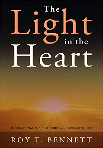 The Light in the Heart: Inspirational Thoughts for Living Your Best Life (English Edition)