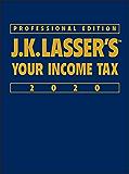 J.K. Lasser's Your Income Tax 2020