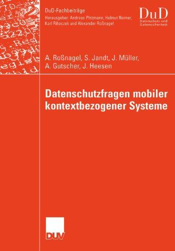 Datenschutzfragen mobiler kontextbezogener Systeme (DuD-Fachbeiträge) (German Edition)