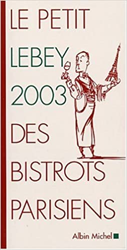 Livres gratuits Le petit Lebey 2003 des bistrots parisiens epub, pdf
