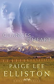Changes of Heart (Montana Skies Book #1) by [Elliston, Paige Lee]