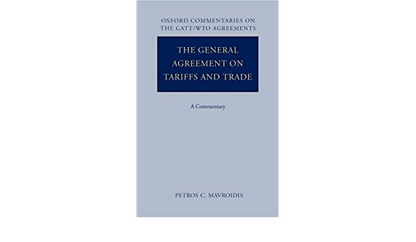 The General Agreement On Tariffs And Trade A Commentary Oxford