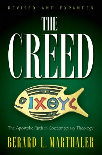 The Creed: The Apostolic Faith in Contemporary Theology