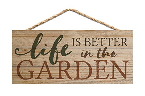 - P. GRAHAM DUNN Life Better in The Garden Natural 10 x 4.5 Wood Wall Hanging Plaque Sign