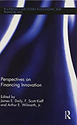 Perspectives on Financing Innovation (Routledge/C-LEAF Studies in Economic and Financial Law)