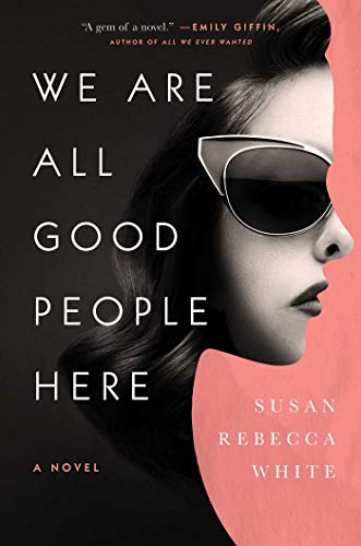 Image of We Are All Good People Here: A Novel