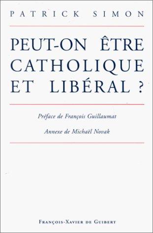 Peut-on être catholique et libéral ? - Patrick Simon