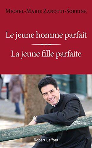 Le Jeune Homme parfait/La Jeune Fille parfaite Poche – 23 mars 2017 Michel-Marie ZANOTTI-SORKINE Robert Laffont 2221198336 Société (Culture