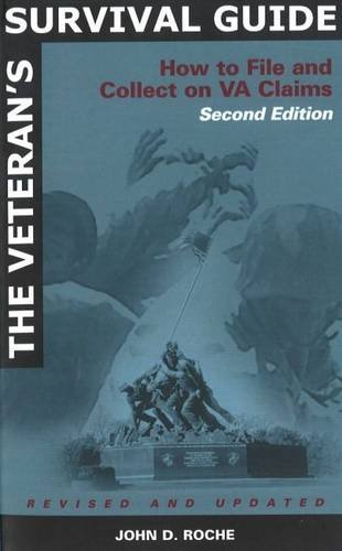 The Veteran's Survival Guide: How to File and Collect on VA Claims, Second Edition (Legal Survival Guides)