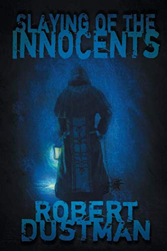 Book: Slaying of the Innocents by Robert Eaton Dustman