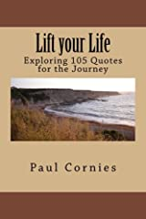 Lift your Life: Exploring 105 Quotes for the Journey Paperback