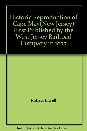 - Historic Reproduction of Cape May(New Jersey) First Published by the West Jersey Railroad Company in 1877