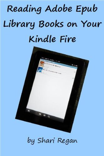 Reading Adobe EPub Library Books on Your Kindle Fire