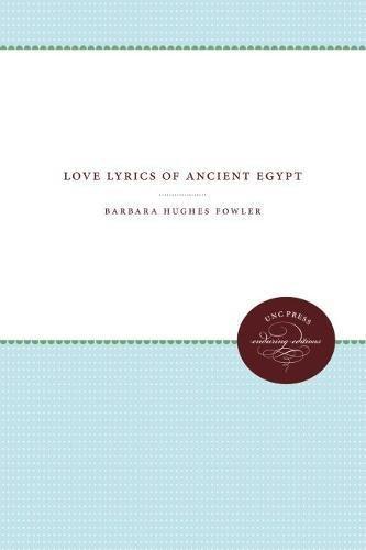 Love Lyrics of Ancient Egypt by Brand: University of North Carolina Press