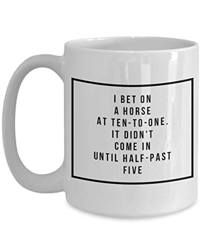 Casino Coffee Mug 15oz - I bet on a horse at ten-to-one - Poker Gambling Themed Cards Game Ceramic Tea Drinks Cup Gifts - Christmas Birthday Accessories De