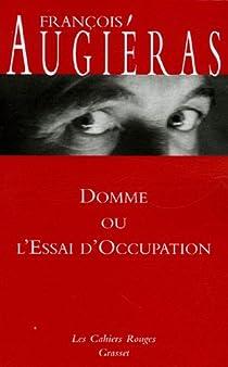 Domme ou l'Essai d'occupation par Augiéras