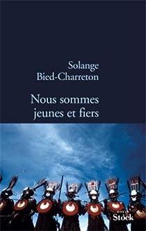 Nous sommes jeunes et fiers par Bied-Charreton