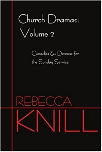Book Church Dramas: Volume 2: Comedies and Dramas for the Sunday Service by Rebecca Knill (2001-11-30)