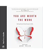 You Are Worth the Work: Moving Forward from Trauma to Faith