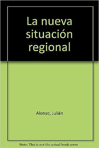 La nueva situación regional: 15 (Geografía de España): Amazon.es: Alonso, Julián: Libros