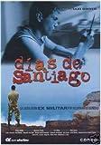 Días de Santiago (aka Days of Santiago)